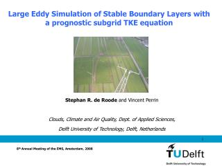 Large Eddy Simulation of Stable Boundary Layers with a prognostic subgrid TKE equation