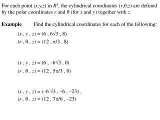 Example 	Find the cylindrical coordinates for each of the following: