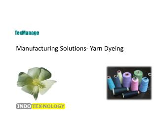 Manufacturing Solutions- Yarn Dyeing