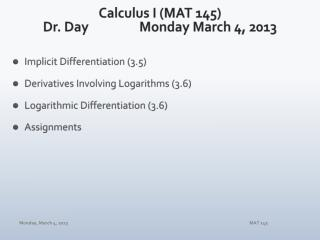 Calculus I (MAT 145) Dr. Day		 Mon day  March  4,  2013