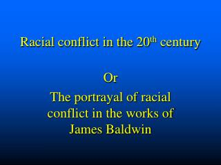 Racial conflict in the 20 th  century