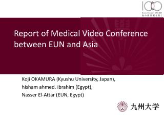 Report of Medical Video Conference between EUN and Asia