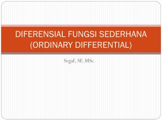 DIFERENSIAL FUNGSI SEDERHANA ( ORDINARY DIFFERENTIAL)