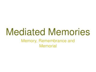 Mediated Memories