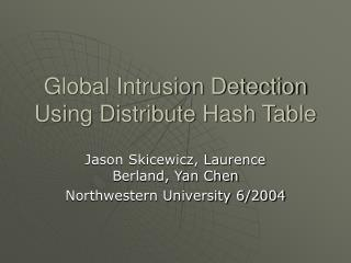 Global Intrusion Detection Using Distribute Hash Table