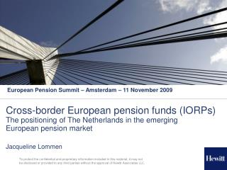Cross-border European pension funds (IORPs) The positioning of The Netherlands in the emerging European pension market