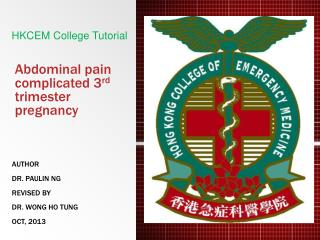 Abdominal pain complicated 3 rd trimester pregnancy