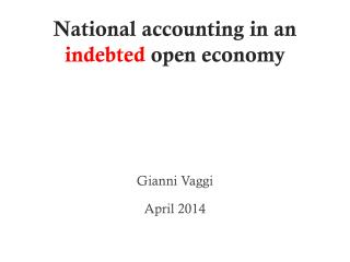 National accounting in an  indebted  open economy