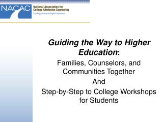 Guiding the Way to Higher Education : Families, Counselors, and Communities Together And
