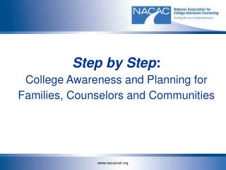 Step by Step : College Awareness and Planning for Families, Counselors and Communities