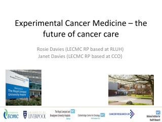 Experimental Cancer Medicine – the future of cancer care