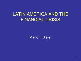 LATIN AMERICA AND THE FINANCIAL CRISIS