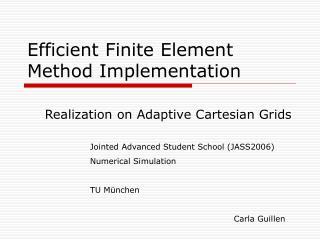 Efficient Finite Element Method Implementation