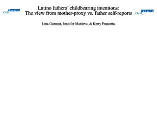 Latino fathers' childbearing intentions:  The view from mother-proxy vs. father self-reports
