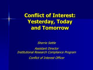 Conflict of Interest: Yesterday, Today  and Tomorrow