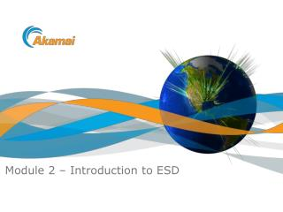 Module 2 – Introduction to ESD
