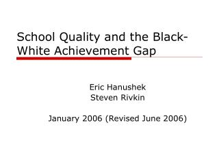 School Quality and the Black-White Achievement Gap