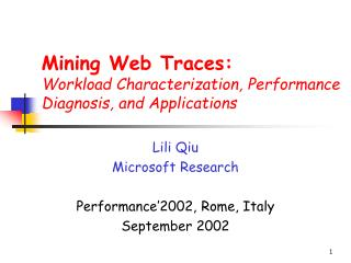 Mining Web Traces: Workload Characterization, Performance Diagnosis, and Applications