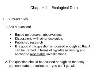 Ground rules 	1. Ask a question! Based on personal observations Discussions with other ecologists