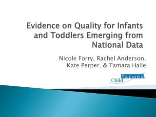 Evidence on Quality for Infants and Toddlers Emerging from National Data