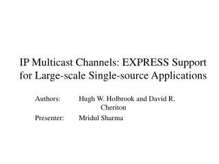 IP Multicast Channels: EXPRESS Support for Large-scale Single-source Applications