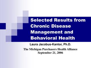 Selected Results from Chronic Disease Management and Behavioral Health