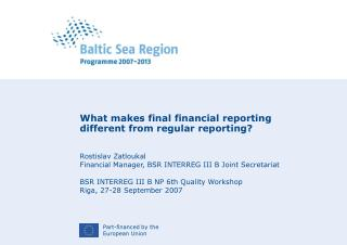 What makes final financial reporting different from regular reporting? Rostislav Zatloukal