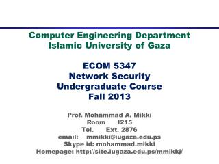 Computer Engineering Department Islamic University of Gaza ECOM 5347 Network Security