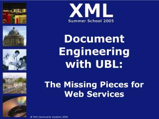 Document Engineering  with UBL: The Missing Pieces for  Web Services