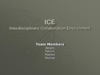 ICE Interdisciplinary Collaboration Environment