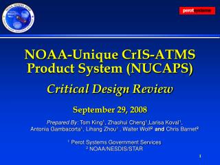 NOAA-Unique CrIS-ATMS Product System (NUCAPS) Critical Design Review September 29, 2008