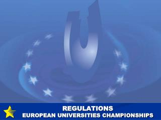 REGULATIONS  EUROPEAN UNIVERSITIES CHAMPIONSHIPS
