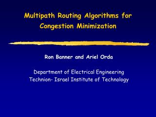 Multipath Routing Algorithms for  Congestion Minimization