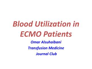 Blood Utilization in ECMO Patients