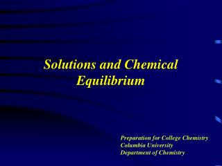 Solutions and Chemical Equilibrium