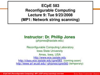 ECpE 583 Reconfigurable Computing Lecture 9: Tue 9/23/2008 (MP1: Network string scanning)