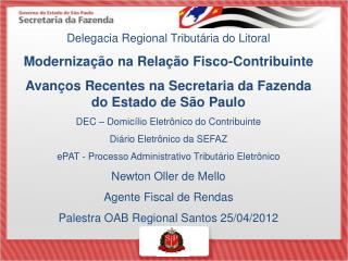 Delegacia Regional Tributária do Litoral Modernização na Relação Fisco-Contribuinte