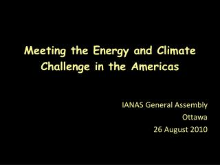 Meeting the Energy and Climate  Challenge in the Americas