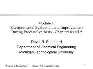 Module 4:  Environmental Evaluation and Improvement During Process Synthesis - Chapters 8 and 9