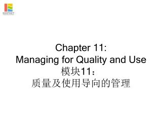 Chapter 11:  Managing for Quality and Use 模块 11 : 质量及使用导向的管理