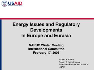 Robert A. Archer Energy & Infrastructure Bureau for Europe and Eurasia USAID
