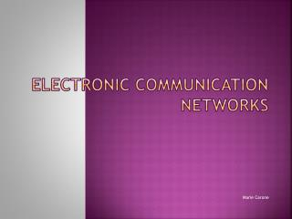 Electronic Communication Networks