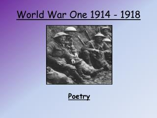 World War One 1914 - 1918