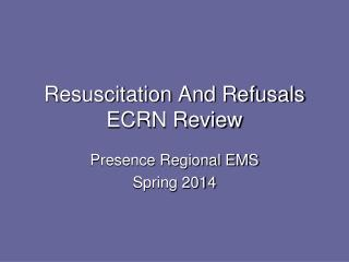 Resuscitation And Refusals ECRN Review