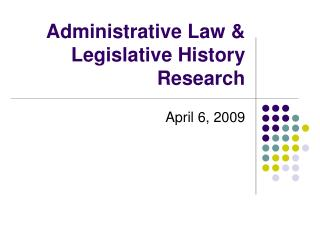 Administrative Law & Legislative History Research