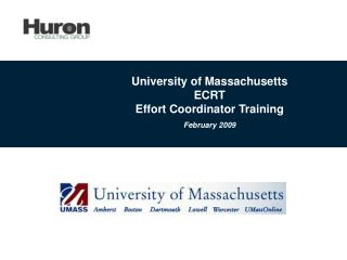 University of Massachusetts ECRT Effort Coordinator Training February 2009