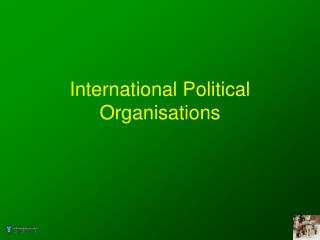 International Political Organisations