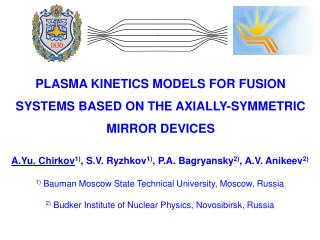 PLASMA KINETICS MODELS FOR FUSION SYSTEMS BASED ON THE AXIALLY-SYMMETRIC MIRROR DEVICES