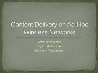 Content Delivery on Ad-Hoc Wireless Networks