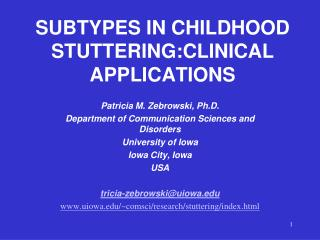 SUBTYPES IN CHILDHOOD STUTTERING:CLINICAL APPLICATIONS